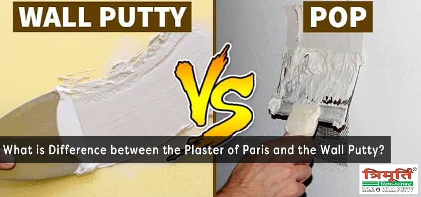 What is Difference between the Plaster of Paris and the Wall Putty